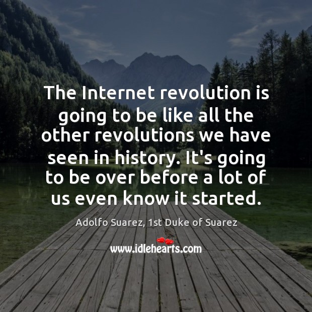 Image, The Internet revolution is going to be like all the other revolutions