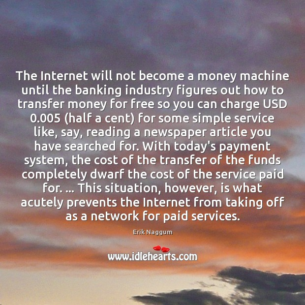 The Internet will not become a money machine until the banking industry Image