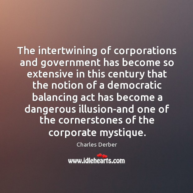 The intertwining of corporations and government has become so extensive in this Image