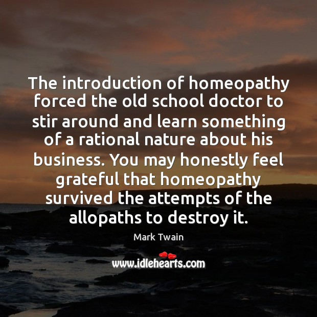 The introduction of homeopathy forced the old school doctor to stir around Image
