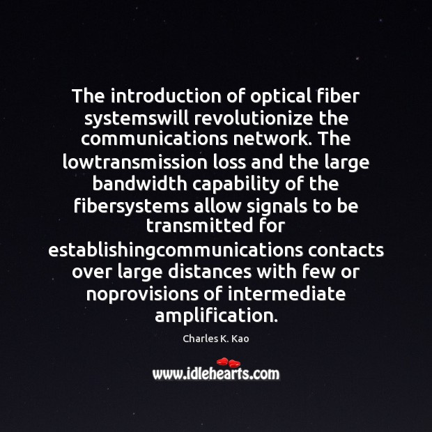 Image, The introduction of optical fiber systemswill revolutionize the communications network. The lowtransmission
