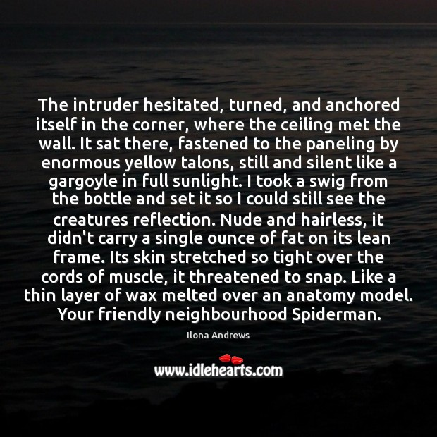 The intruder hesitated, turned, and anchored itself in the corner, where the Silent Quotes Image