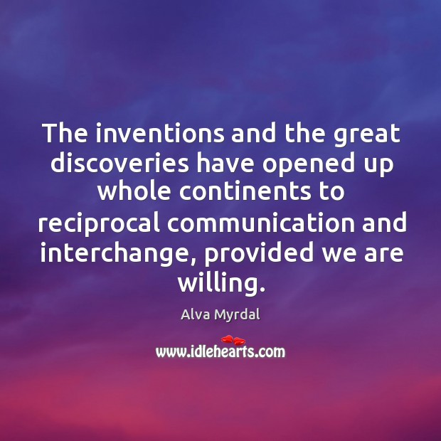 Image, The inventions and the great discoveries have opened up whole continents to