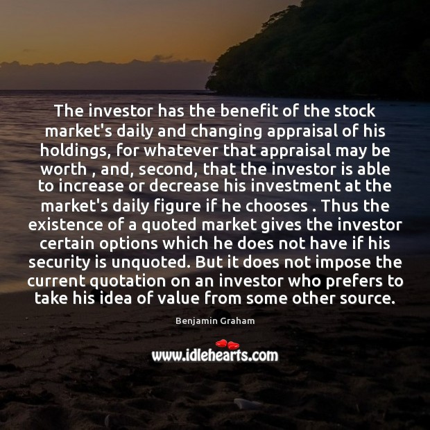 Image, The investor has the benefit of the stock market's daily and changing