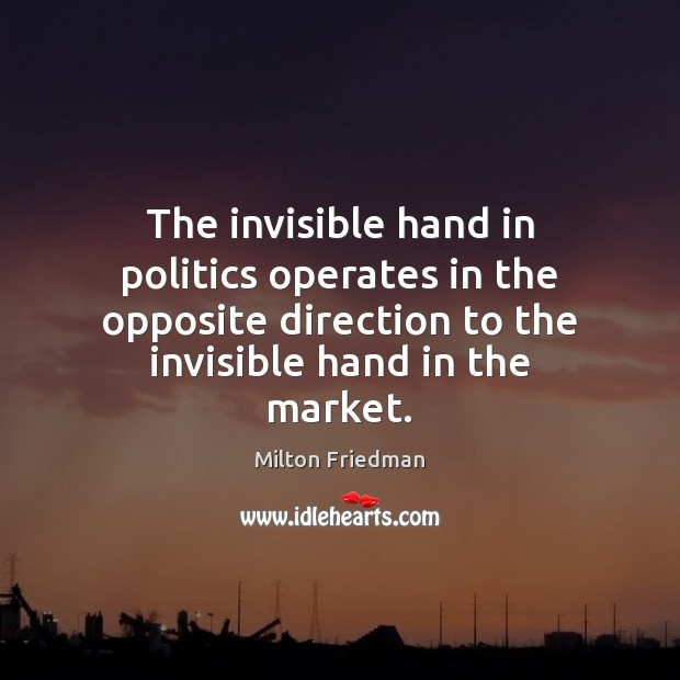 Image, The invisible hand in politics operates in the opposite direction to the