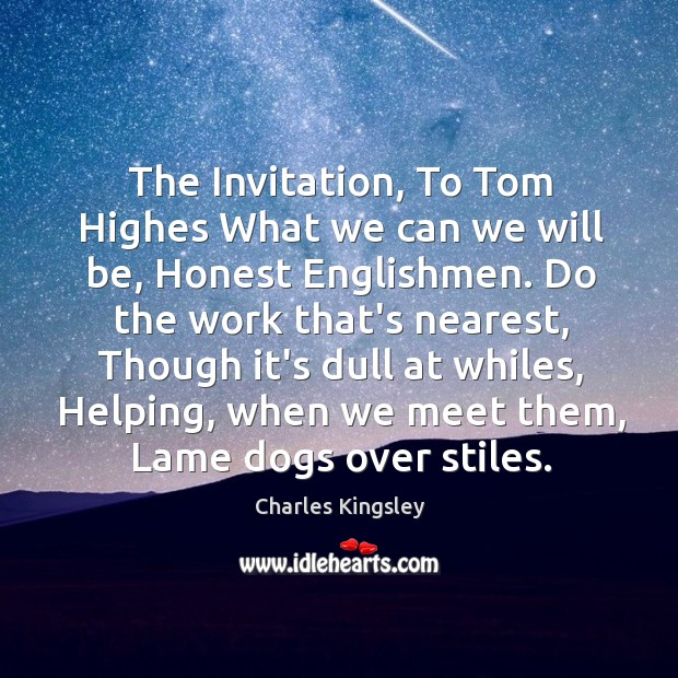 Image, The Invitation, To Tom Highes What we can we will be, Honest