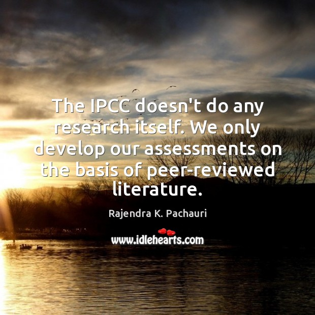 Image, The IPCC doesn't do any research itself. We only develop our assessments