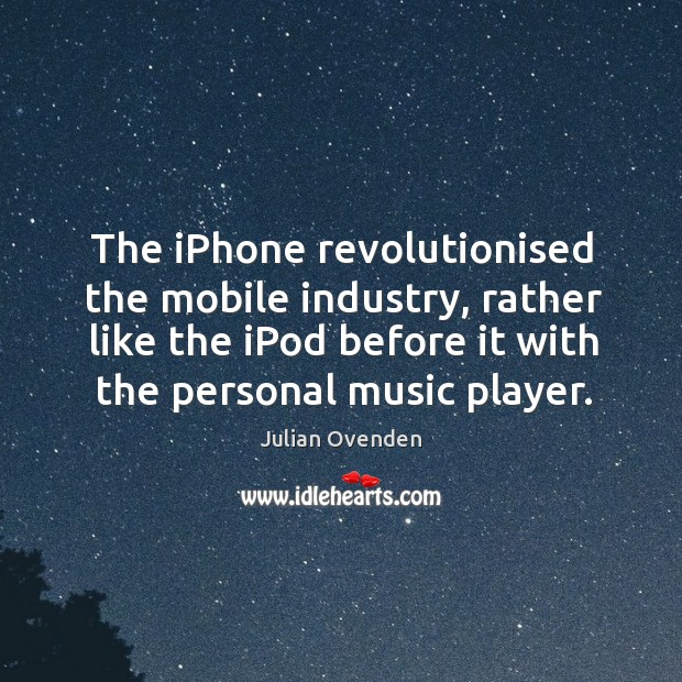 The iPhone revolutionised the mobile industry, rather like the iPod before it Image