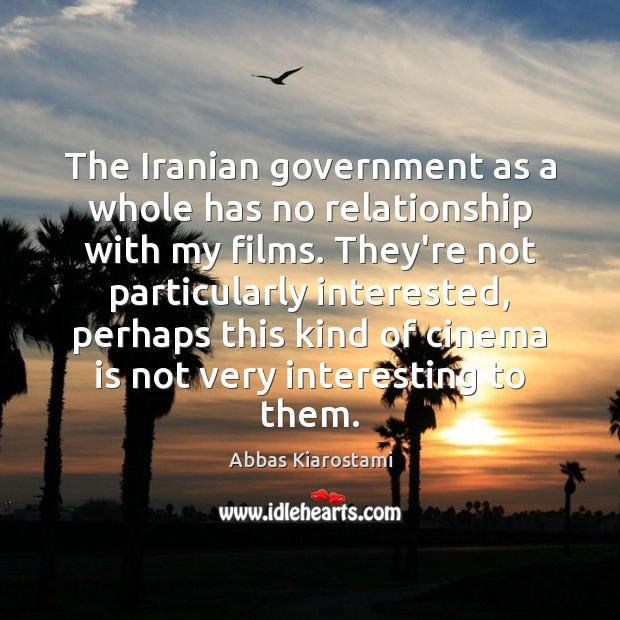 Image, The Iranian government as a whole has no relationship with my films.