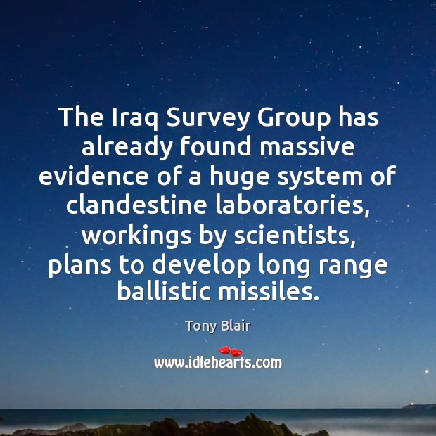 Image, The Iraq Survey Group has already found massive evidence of a huge