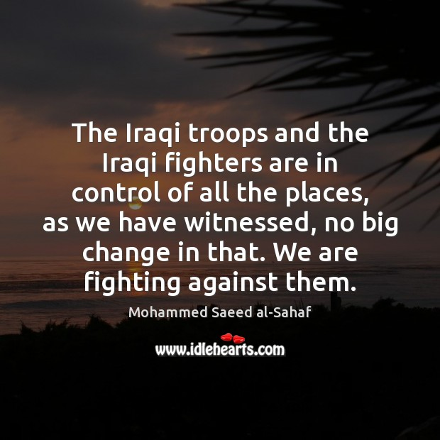 The Iraqi troops and the Iraqi fighters are in control of all Image