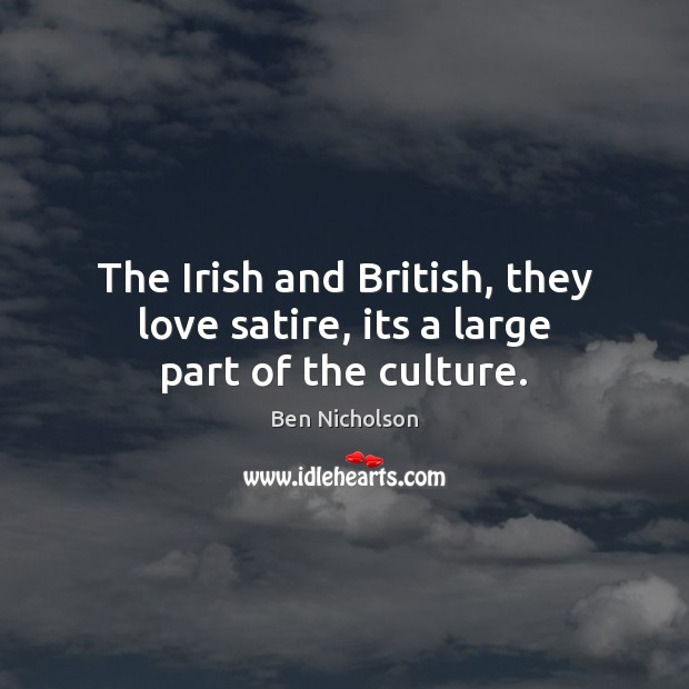 Image, The Irish and British, they love satire, its a large part of the culture.