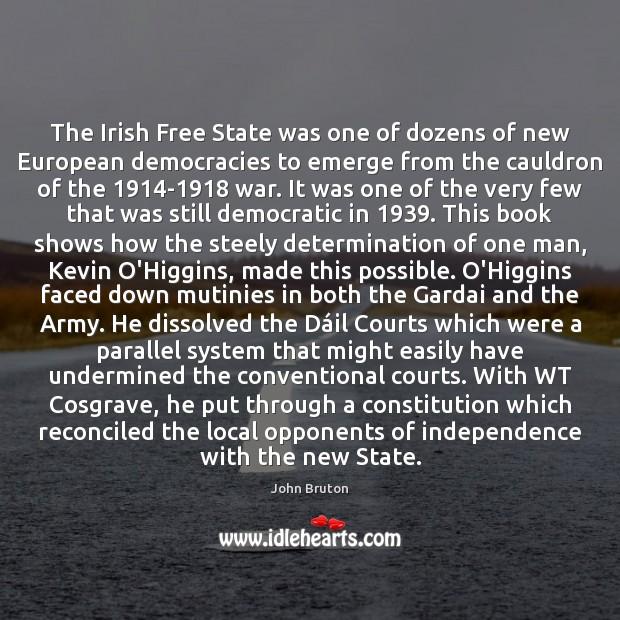 The Irish Free State was one of dozens of new European democracies Determination Quotes Image