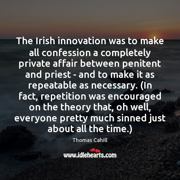 The Irish innovation was to make all confession a completely private affair Image