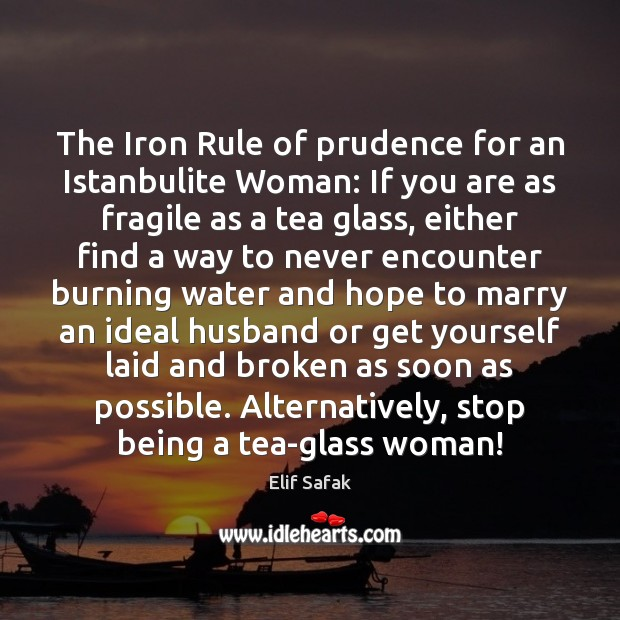 Image, The Iron Rule of prudence for an Istanbulite Woman: If you are