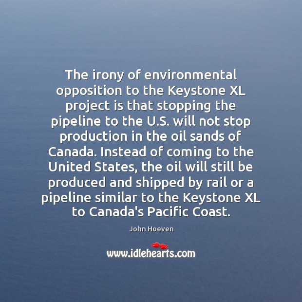 The irony of environmental opposition to the Keystone XL project is that Image
