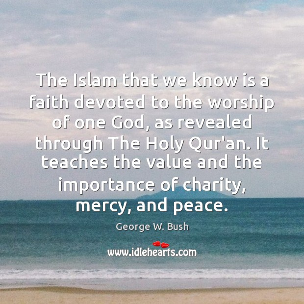 The Islam that we know is a faith devoted to the worship Image