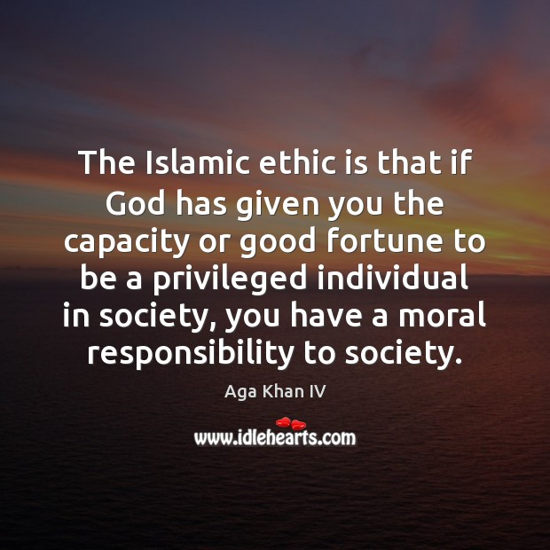Image, The Islamic ethic is that if God has given you the capacity