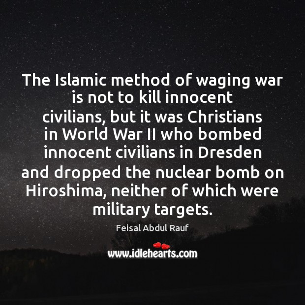 The Islamic method of waging war is not to kill innocent civilians, Image