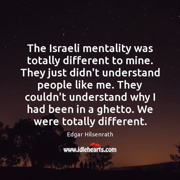 The Israeli mentality was totally different to mine. They just didn't understand Image