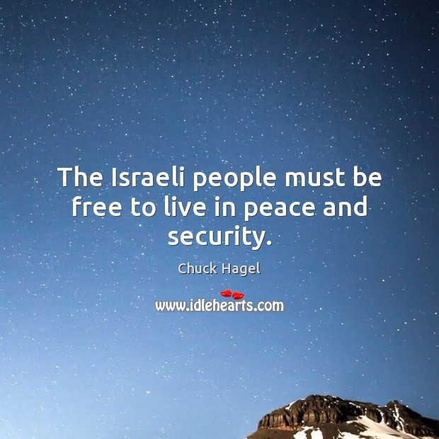 The Israeli people must be free to live in peace and security. Image