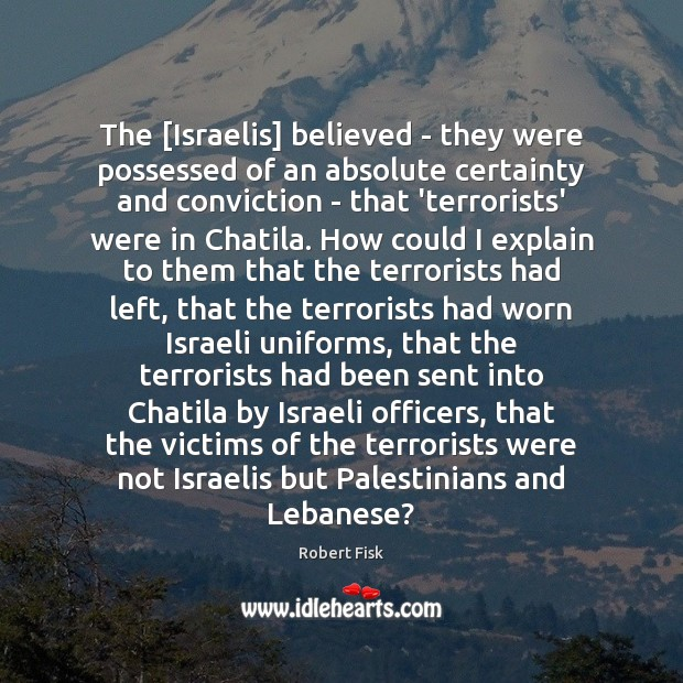 Image, The [Israelis] believed – they were possessed of an absolute certainty and
