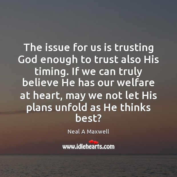 Image, The issue for us is trusting God enough to trust also His