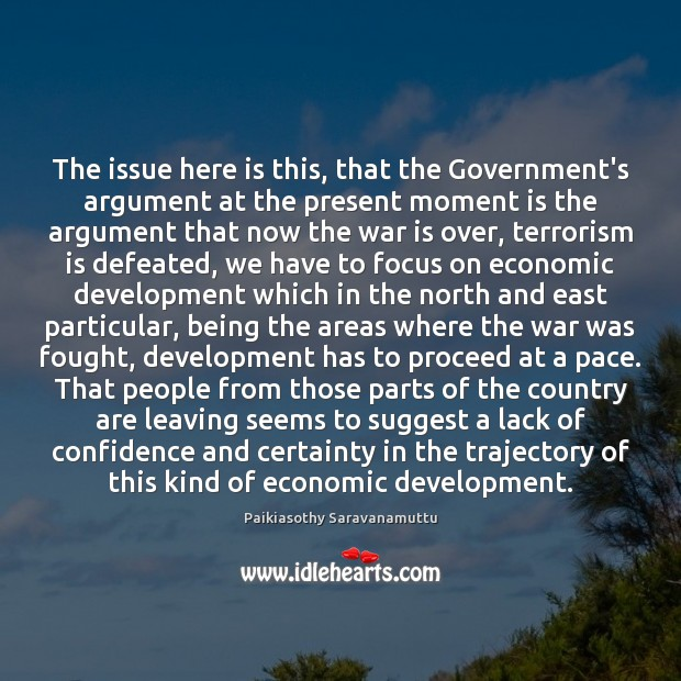 The issue here is this, that the Government's argument at the present Image
