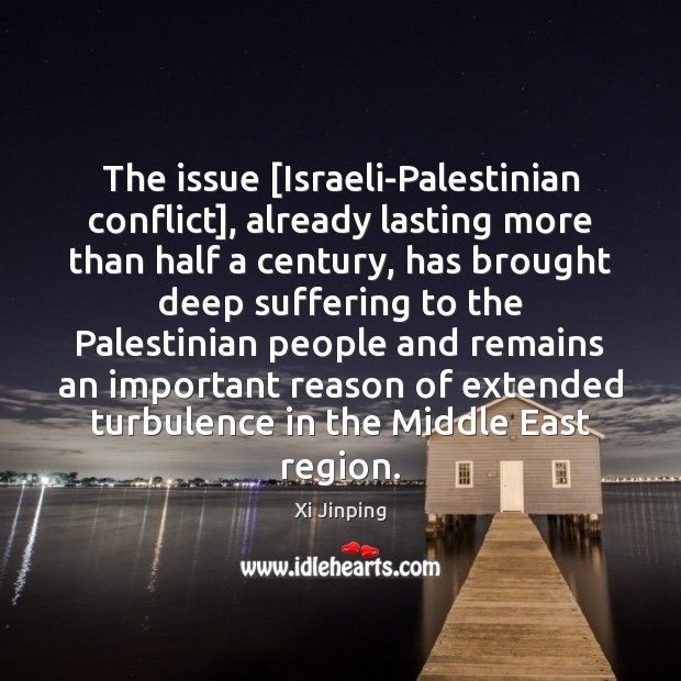 Image, The issue [Israeli-Palestinian conflict], already lasting more than half a century, has