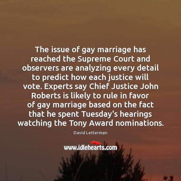 The issue of gay marriage has reached the Supreme Court and observers Image