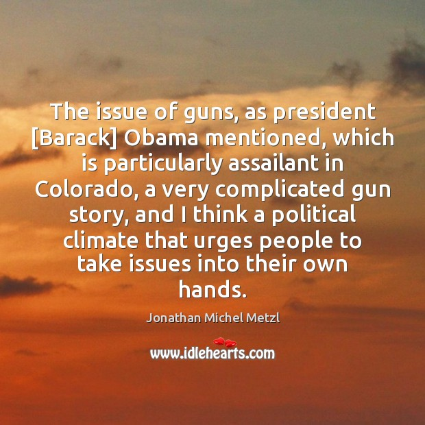 The issue of guns, as president [Barack] Obama mentioned, which is particularly Image