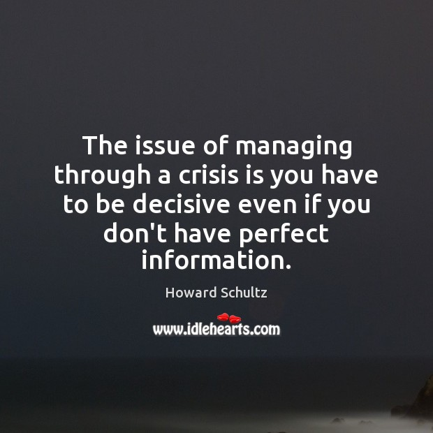 Image, The issue of managing through a crisis is you have to be