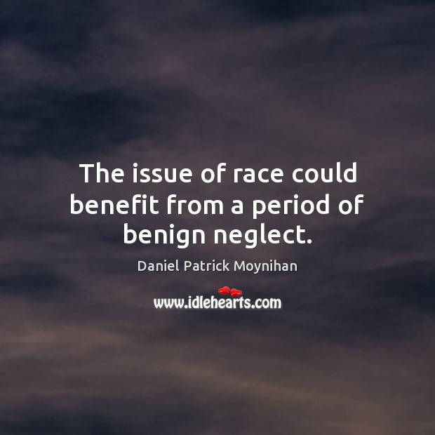Image, The issue of race could benefit from a period of benign neglect.