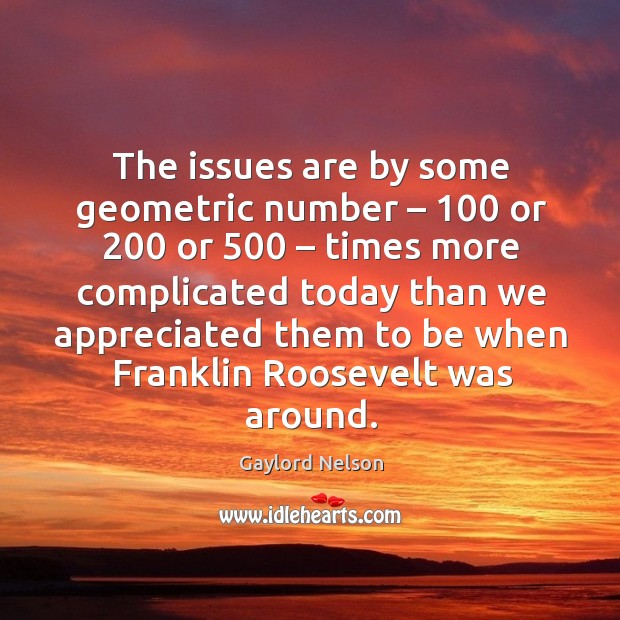 The issues are by some geometric number – 100 or 200 or 500 – times more complicated Image