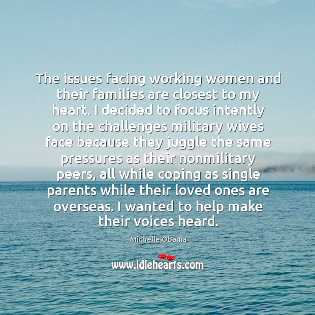 The issues facing working women and their families are closest to my Image