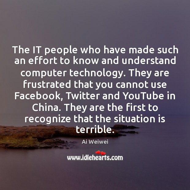 The IT people who have made such an effort to know and Image