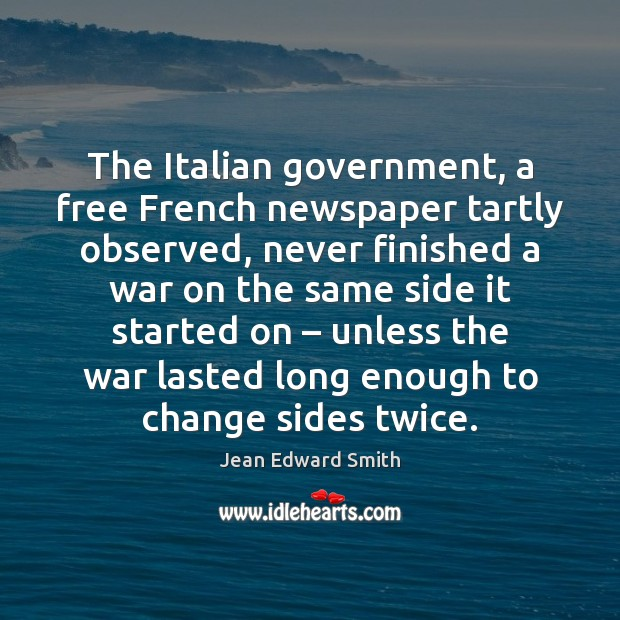 The Italian government, a free French newspaper tartly observed, never finished a Image