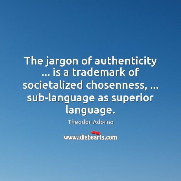 Picture Quote by Theodor Adorno