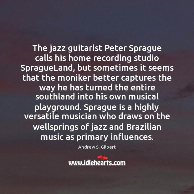 Image, The jazz guitarist Peter Sprague calls his home recording studio SpragueLand, but