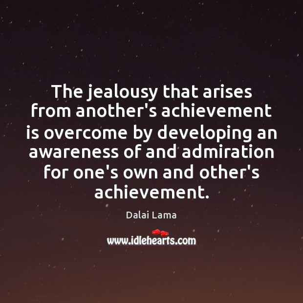 The jealousy that arises from another's achievement is overcome by developing an Achievement Quotes Image