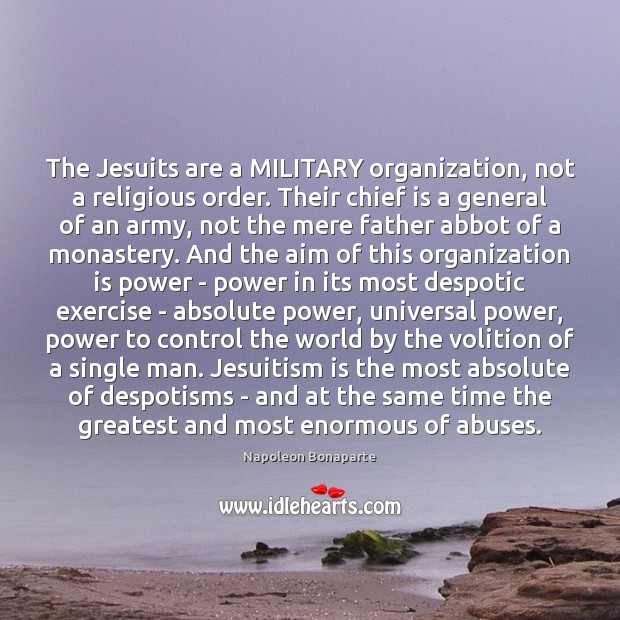Image, The Jesuits are a MILITARY organization, not a religious order. Their chief