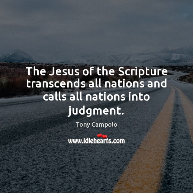 Image, The Jesus of the Scripture transcends all nations and calls all nations into judgment.