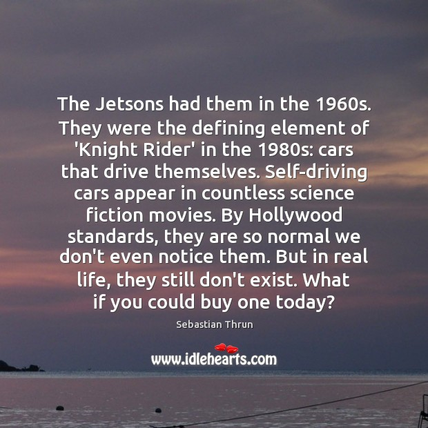 The Jetsons had them in the 1960s. They were the defining element Image