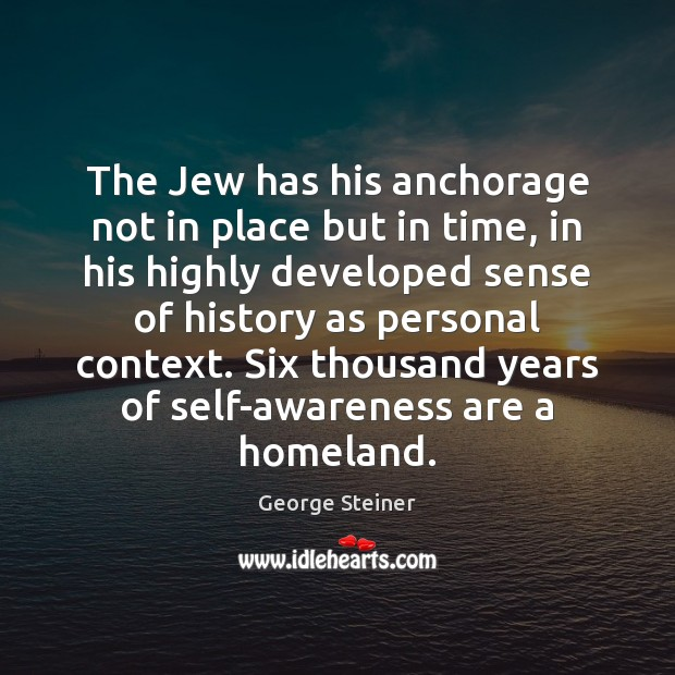 The Jew has his anchorage not in place but in time, in Image