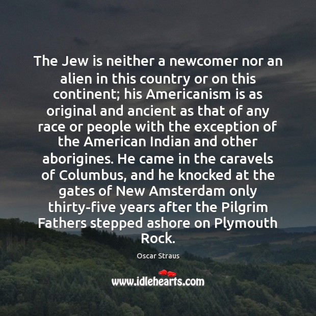 Image, The Jew is neither a newcomer nor an alien in this country