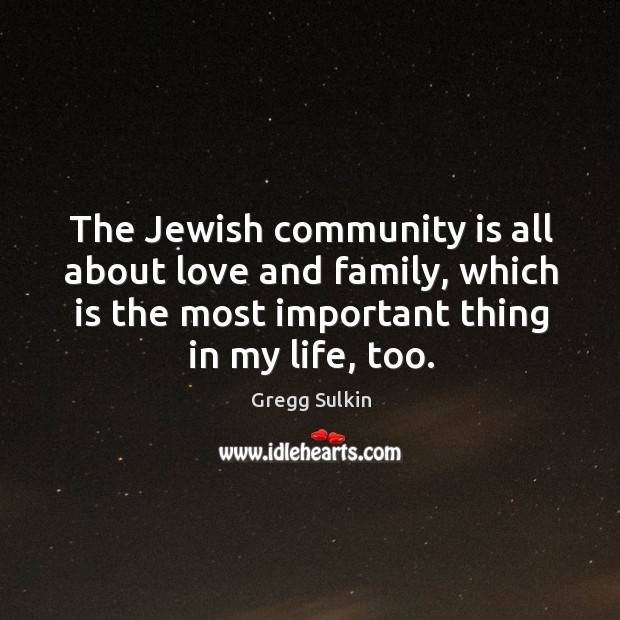 Image, The Jewish community is all about love and family, which is the