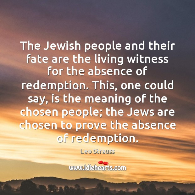 The Jewish people and their fate are the living witness for the Image