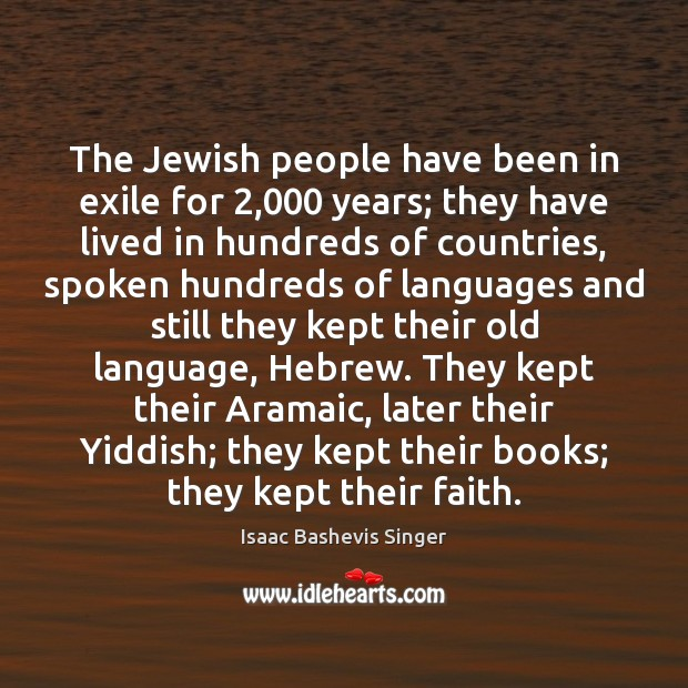 The Jewish people have been in exile for 2,000 years; they have lived Image