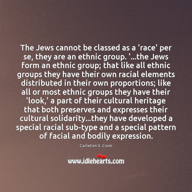 Image, The Jews cannot be classed as a 'race' per se, they are