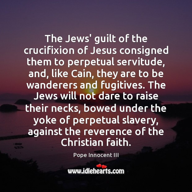 The Jews' guilt of the crucifixion of Jesus consigned them to perpetual Image